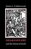 Shakespeare and the Denial of Death 9780870235825