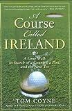 A Course Called Ireland, Tom Coyne, 1592404243