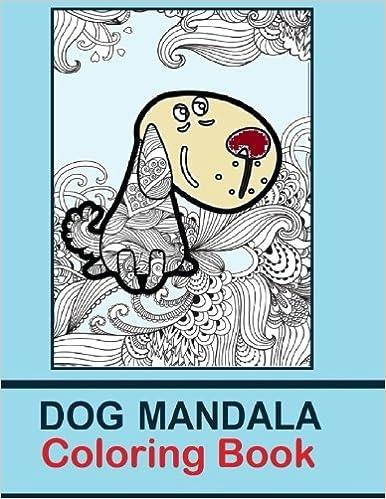 Dog Mandala Coloring Book The Dog Mandala Coloring Book Is Fun For