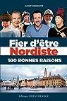 Fier d'être nordiste, 100 bonnes raisons par Degroote