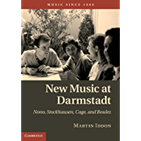 New Music at Darmstadt: Nono, Stockhausen, Cage, and Boulez (Music since 1900) book cover