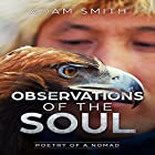 Observations of the Soul: Poetry of a Nomad Hörbuch von Adam Smith Gesprochen von: Shannon Butler