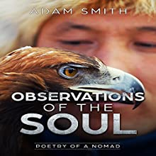 Observations of the Soul: Poetry of a Nomad Audiobook by Adam Smith Narrated by Shannon Butler