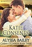 Katie Consents (Ciaran O'Connor Book 3)