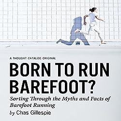 Born to Run Barefoot?