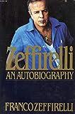 Zeffirelli: An Autobiography