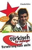 Verwirrung hoch sechs (Türkisch für Anfänger, Band 2)