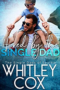 Hired By The Single Dad by Whitley Cox ebook deal