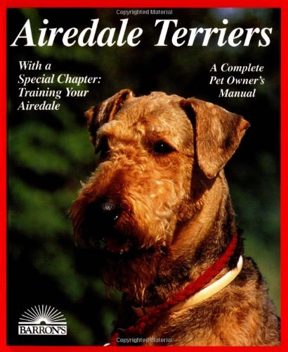- Airedale Terriers (Complete Pet Owner's Manuals)
