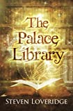 The Palace Library: Volume 1 (The Palace Library Series)