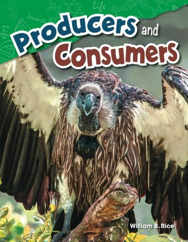 Producers and Consumers (Science Readers: Content and Literacy)