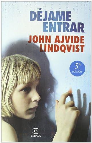 Dejame entrar - John Ajvide Lindqvist