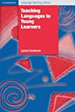 Teaching Languages to Young Learners, Lynne Cameron, 0521774349
