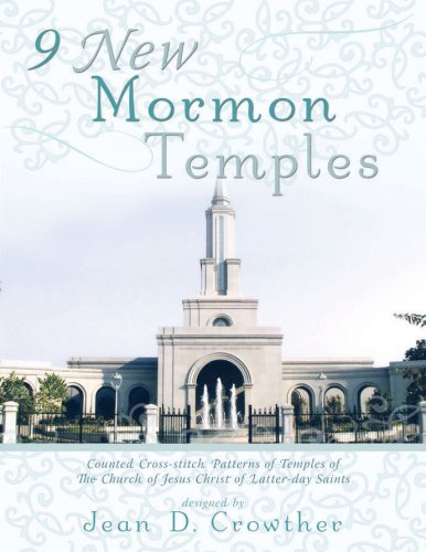 9 New Mormon Temples: Counted Cross-stitch Patterns of Templ