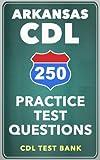 250 Arkansas CDL Practice Test Questions
