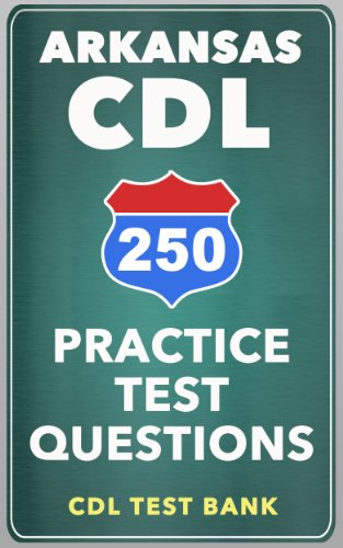 250 Arkansas CDL Practice Test Questions