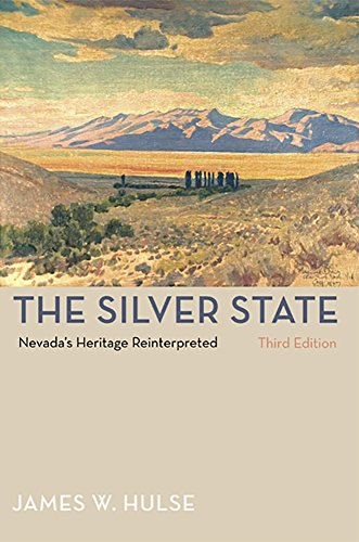 The Silver State, 3rd Edition: Nevada'S Heritage Reinterpreted (Shepperson Series in Nevada History)