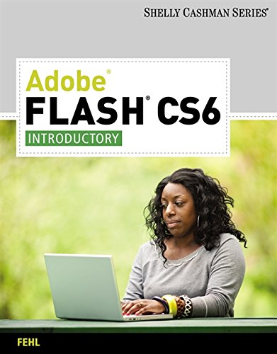 Adobe Flash CS6: Introductory (Adobe CS6 by Course Technology)