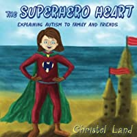 The Superhero Heart: Explaining autism to family and friends (girl, light skin)