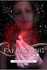 The Faerie Ring by Kiki Hamilton (September 27,2011) Hardcover