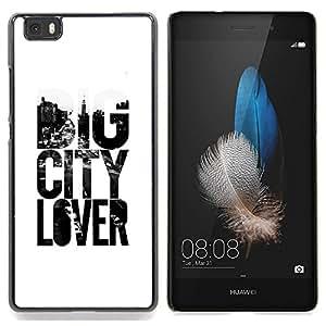 Stuss Case / Funda Carcasa protectora - Gran amante de la ciudad Lema Texto Blanco Negro - Huawei Ascend P8 Lite (Not for Normal P8)