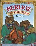 Berlioz the Bear, Jan Brett, 0399222480
