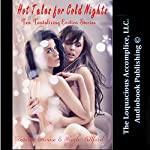 Hot Tales for Cold Nights: Ten Tantalizing Erotica Stories | Desiree Divine,Hugh Billford