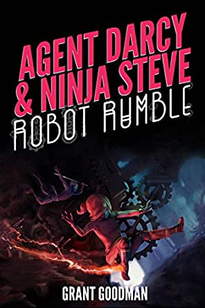 Agent Darcy and Ninja Steve in...Robot Rumble! (English ...