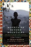 Mountains Beyond Mountains, Tracy Kidder, 0375990992