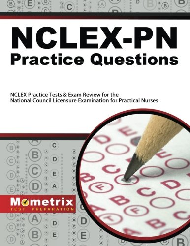 NCLEX-PN Practice Questions: NCLEX Practice Tests & Exam Review for the National Council Licensure Examination for Practical Nurses
