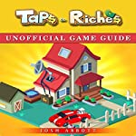 Taps to Riches Unofficial Game Guide | Josh Abbott