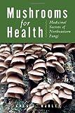 Mushrooms for Health, Greg Marley, 0892728086