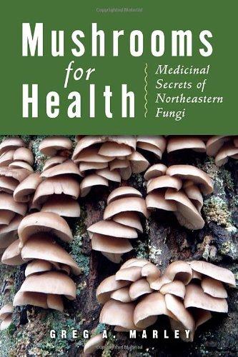 - Mushrooms for Health: Medicinal Secrets of Northeastern Fungi