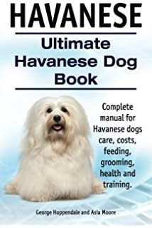 Havanese The Essential Guide for the Havanese Lover Breed