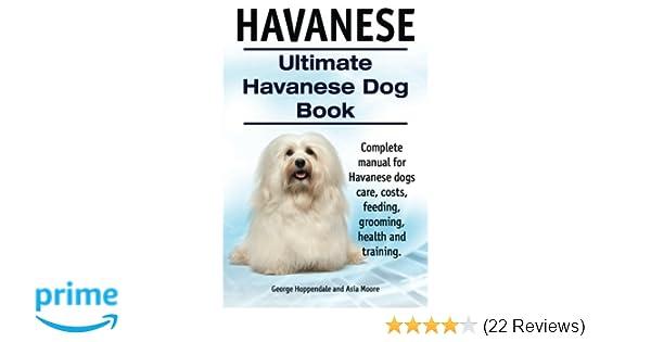 Havanese Ultimate Havanese Book Complete Manual For Havanese Dogs