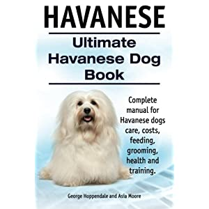Havanese. Ultimate Havanese Book. Complete manual for Havanese dogs care, costs, feeding, grooming, health and training. 8