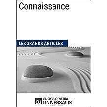 Connaissance: (Les Grands Articles d'Universalis) (French Edition)