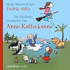Die fabelhafte Geschichte von Anne Kaffeekanne Hörbuch