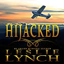 Hijacked: The Appalachian Foothills Series, Book 1 Audiobook by Leslie Lynch Narrated by Carol Dines
