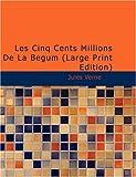 Les Cinq Cents Millions de la Bégum, Jules Verne, 1426420331