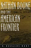 img - for Nathan Boone and the American Frontier (MISSOURI BIOGRAPHY SERIES) book / textbook / text book