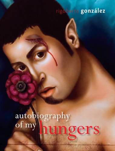 Autobiography of My Hungers (Living Out: Gay and Lesbian Autobiog)