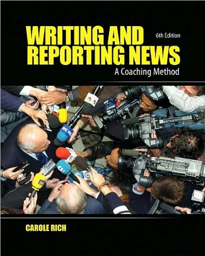 Writing and Reporting News : A Coaching Method by Carole Rich (2009, Paperback)