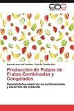 Producción de Pulpas de Frutas Combinadas y Congeladas, Eduardo Alvarado Landírez and Priscila Castillo Soto, 3659025682