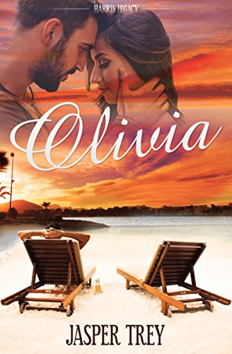 Olivia: A Summer of Second Chances (The Harris Legacy Book ()