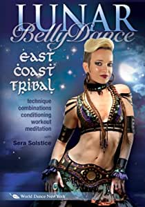 Lunar Belly Dance - East Coast Tribal, with Sera Solstice: Bellydance instruction, complete East Coast Tribal-style how-to; intermediate level, essential belly dancing classes