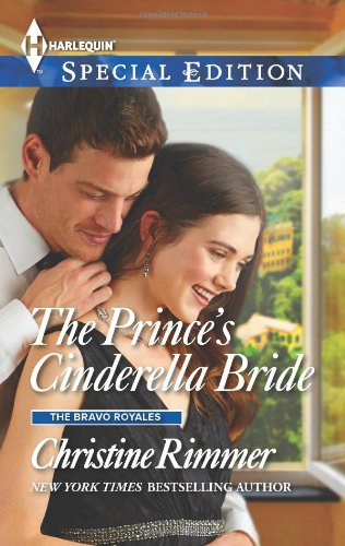 The Prince's Cinderella Bride (Harlequin Special EditionThe Bravo Royales)