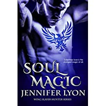 Soul Magic (Wing Slayer Hunter Series Book 2)