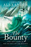 Front cover for the book The Bounty: The True Story of the Mutiny on the Bounty by Caroline Alexander