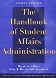 The Handbook of Student Affairs Administration, Barr, Margaret J. and Associates Staff and Desler, Mary K. and Assocs. Staff, 0787947202
